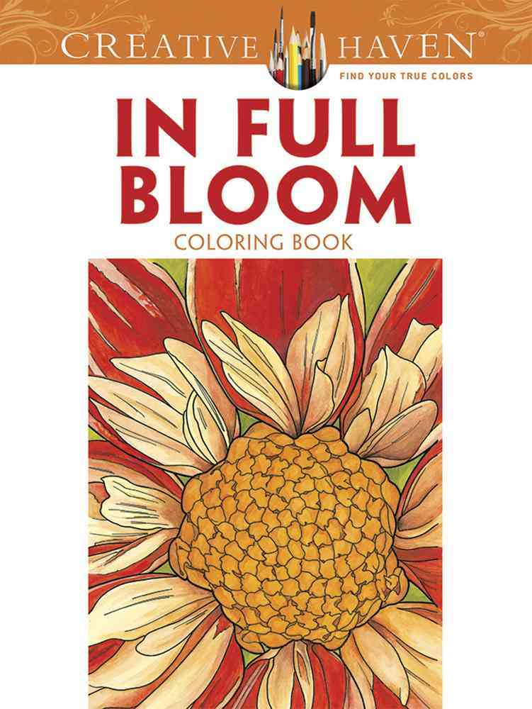 Creative Haven in Full Bloom Coloring Book By Soffer, Ruth