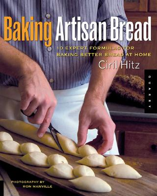 Baking Artisan Bread By Hitz, Ciril/ Manville, Ron (PHT)